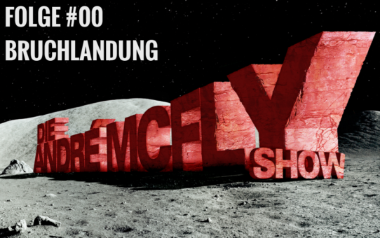 Die André McFly Show | Folge #00 | Bruchlandung