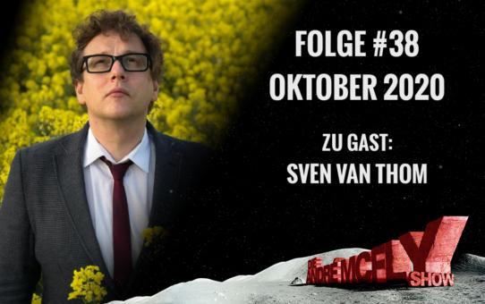 Die André McFly Show | Folge #38 | Oktober 2020 | Gast: Sven van Thom