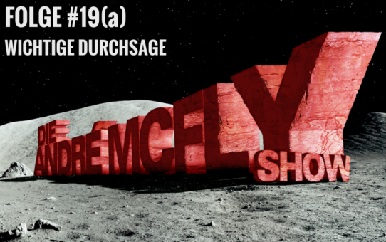 Die André McFly Show | Folge #19(a) | Wichtige Durchsage