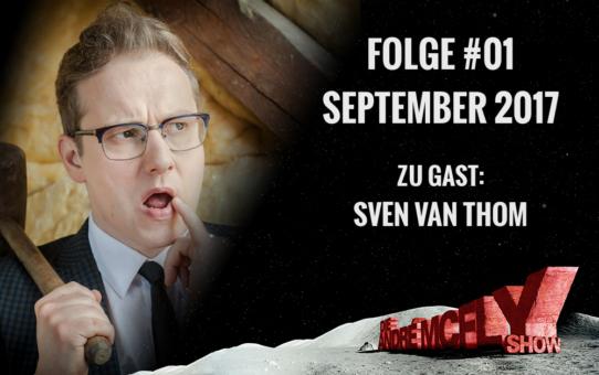 Die André McFly Show | Folge #01 | September 2017 | Gast: Sven van Thom