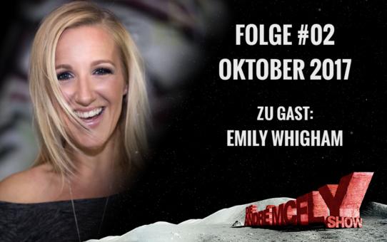 Die André McFly Show | Folge #02 | Oktober 2017 | Gast: Emily Whigham