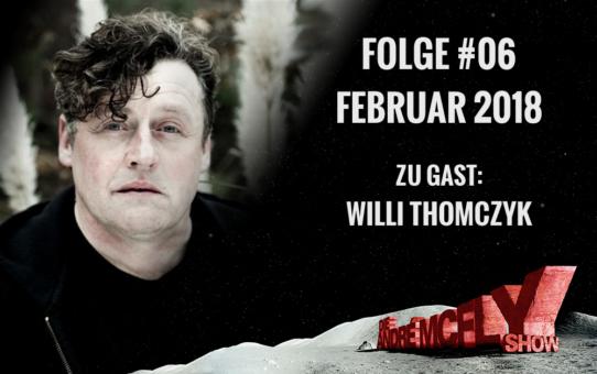 Die André McFly Show | Folge #06 | Februar 2018 | Gast: Willi Thomczyk