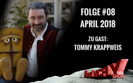Die André McFly Show | Folge #08 | April 2018 | Gast: Tommy Krappweis