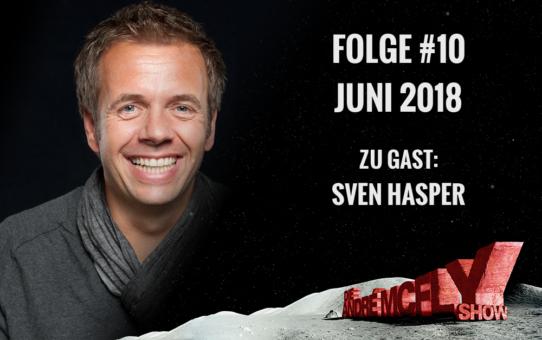 Die André McFly Show | Folge #10 | Juni 2018 | Gast: Sven Hasper