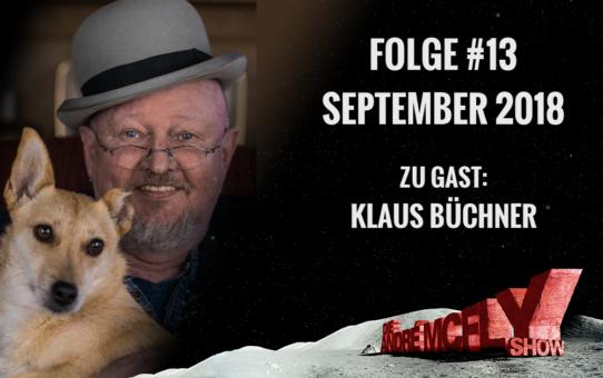 Die André McFly Show | Folge #13 | September 2018 | Gast: Klaus Büchner