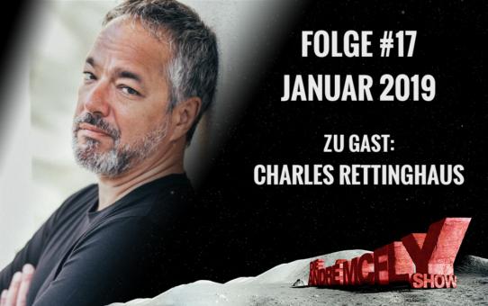 Die André McFly Show | Folge #17 | Januar 2019 | Gast: Charles Rettinghaus