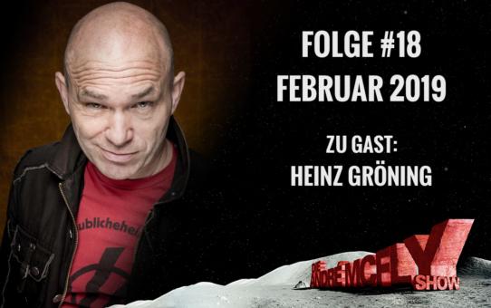 Die André McFly Show | Folge #18 | Februar 2019 | Gast: Heinz Gröning