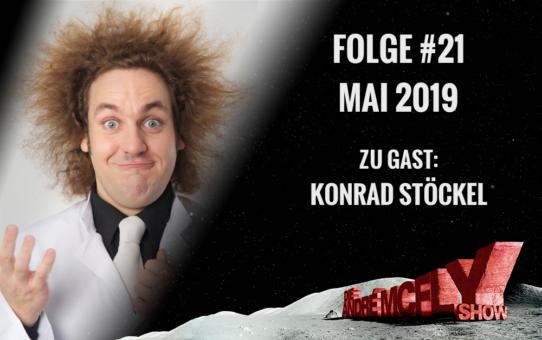 Die André McFly Show | Folge #21 | Mai 2019 | Gast: Konrad Stöckel