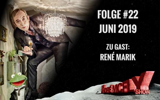 Die André McFly Show | Folge #22 | Juni 2019 | Gast: René Marik