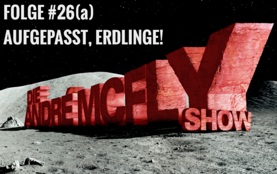 Die André McFly Show | Folge #26(a) | Aufgepasst, Erdlinge!