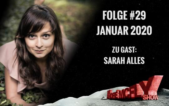 Die André McFly Show | Folge #29 | Januar 2020 | Gast: Sarah Alles