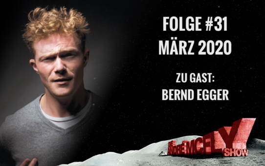 Die André McFly Show | Folge #31 | März 2020 | Gast: Bernd Egger