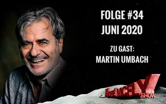Die André McFly Show | Folge #34 | Juni 2020 | Gast: Martin Umbach