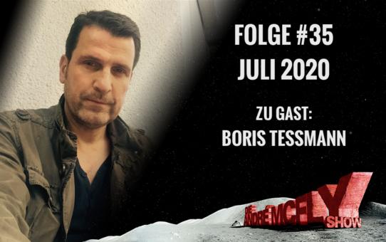 Die André McFly Show | Folge #35 | Juli 2020 | Gast: Boris Tessmann