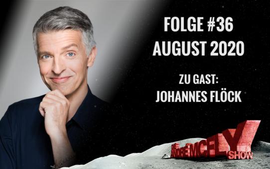 Die André McFly Show | Folge #36 | August 2020 | Gast: Johannes Flöck