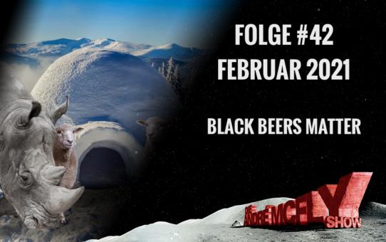 Die André McFly Show | Folge #42 | Februar 2021 | Black Beers Matter