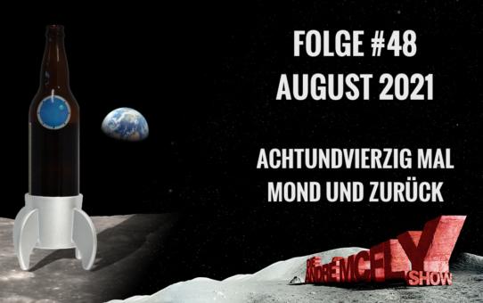 Die André McFly Show | Folge #48 | August 2021 | Achtundvierzig Mal Mond und zurück